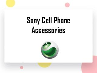 Sony Cell Phone Accessories