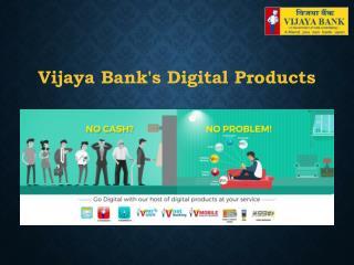 Vijaya Bank Digital Products