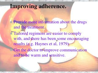 Improving adherence.