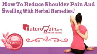 How To Reduce Shoulder Pain And Swelling With Herbal Remedies?