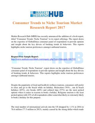 Consumer Trends to Niche Tourism Market Research Report 2017