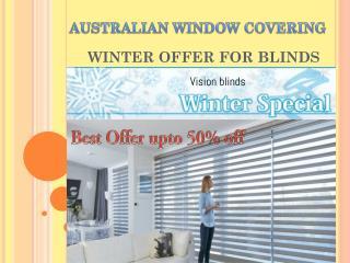 Winter offer for vision blinds