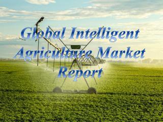 Global Intelligent Agriculture Market Report