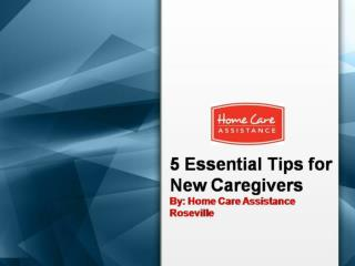 5 Essential Tips for New Caregivers