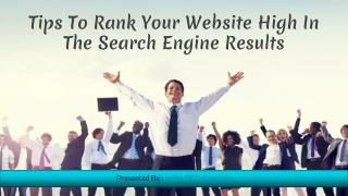 Tips to rank your website high in the search engine results