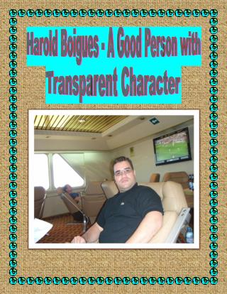 Harold Boigues - A Good Person with Transparent Character