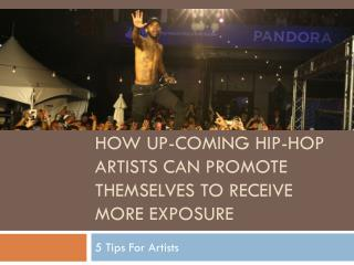 How Upcoming Hip-Hop Artists Can Promote Themselves To Receive More Exposure
