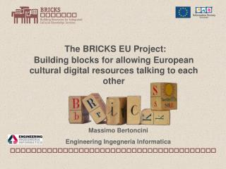 The BRICKS EU Project:  Building blocks for allowing European cultural digital resources talking to each other