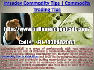 Commodity Tips in Gold Silver | Commodity Trading Tips