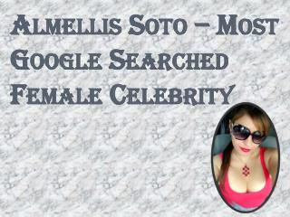 Almellis Soto – Most Google Searched Female Celebrity