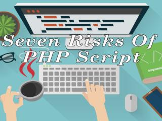 Seven Risks Of PHP Script.