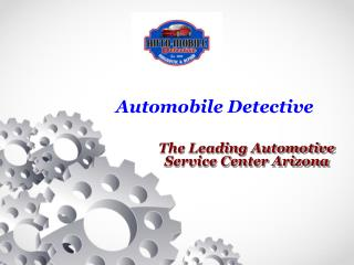 The Leading Automotive Service Center Arizona