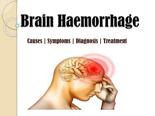 Brain Hemorrhage (Bleeding): Causes, Symptoms, Treatments