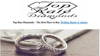 Top Rate Diamonds – The Best Place to Buy Wedding Bands in Atlanta