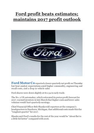 Ford profit beats estimates; maintains 2017 profit outlook on Business Standard