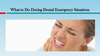 What to Do During Dental Emergency Situations