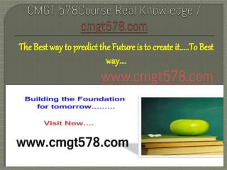 CMGT 578Course Real Knowledge / cmgt578.com