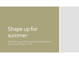 Shape up for summer - how to enjoy the summer!