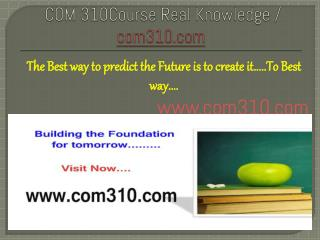 COM 310Course Real Knowledge / com310.com