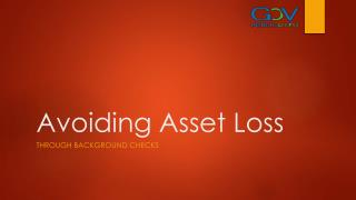 Avoiding Asset Loss - Through Background Checks