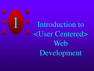 Introduction to <User Centered> Web Development