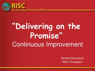 Delivering on the Promise   Continuous Improvement