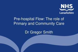 Pre-hospital Flow: The role of Primary and Community Care