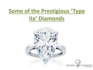 Some of the Prestigious 'Type IIa' Diamonds