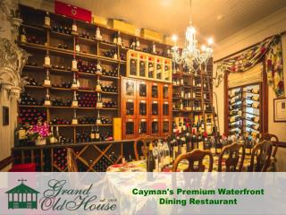 The Restaurant with an Award-Winning Wine List in the Cayman Islands.