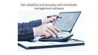 Companies get reliability and accuracy with time sheet management software
