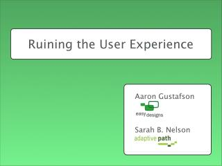 Ruining the User Experience [SXSW 2007]