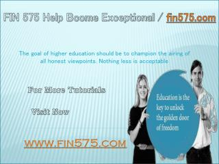 FIN 575 Help Bcome Exceptional / fin575.com