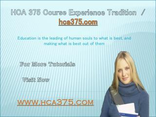 HCA 375 Course Experience Tradition / hca375.com