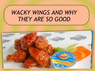 WACKY WINGS AND WHY THEY ARE SO GOOD