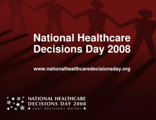 National Healthcare Decisions Day 2008  nationalhealthcaredecisionsday