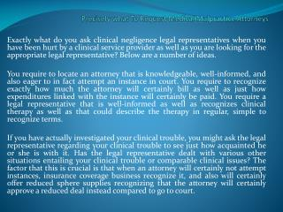 Precisely what To Request Medical Malpractice Attorneys