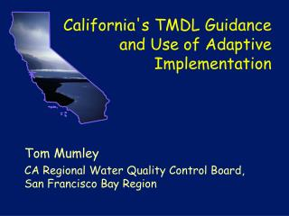 Californias TMDL Guidance and Use of Adaptive Implementation