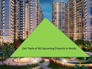 Get Track of All Upcoming Projects in Noida