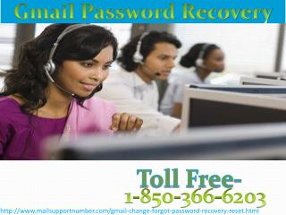 Have you any problem over Gmail call 1-850-366-6203 Gmail  Password Recovery