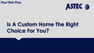 Is A Custom Home The Right Choice For You?
