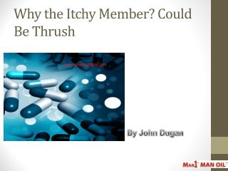 Why the Itchy Member? Could Be Thrush