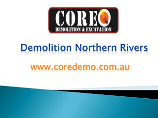 Demolition Northern Rivers - www.coredemo.com.au