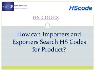How can Importers and Exporters Search HS Codes for Product?