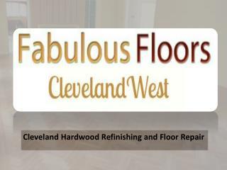 Cleveland Hardwood Refinishing and Floor Repair