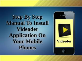 Step By Step Manual To Install Videoder Application On Your Mobile Phones