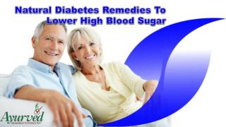 Natural Diabetes Remedies To Lower High Blood Sugar