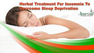 Herbal Treatment For Insomnia To Overcome Sleep Deprivation