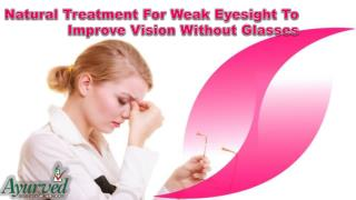 Natural Treatment For Weak Eyesight To Improve Vision Without Glasses