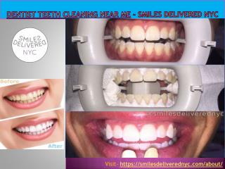 Dentist Teeth Cleaning Near Me - Smiles Delivered NYC