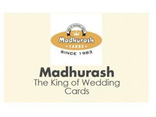 Indian Wedding Cards & Scroll Wedding Cards: Madhurash - The King Of Wedding Cards
